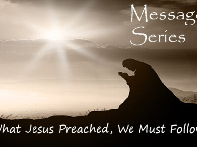 What Jesus Preached- We Must Follow p3